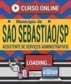 Curso On-Line ASSISTENTE DE SERVIÇOS ADMINISTRATIVOS - Concurso Município de São Sebastião 2019