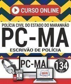Curso On-Line ESCRIVÃO DE POLÍCIA - Concurso PC MA 2018
