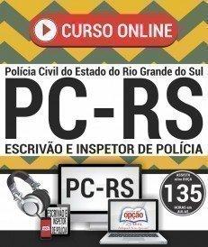 Curso On-Line ESCRIVÃO DE POLÍCIA E INSPETOR DE POLÍCIA - Concurso PC RS 2018