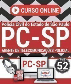 Curso On-Line AGENTE DE TELECOMUNICAÇÕES POLICIAL - Concurso PC SP 2018