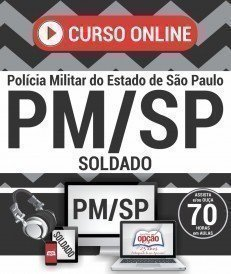Curso On-Line SOLDADO PM DE 2ª CLASSE - Concurso PM SP 2017
