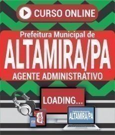 Curso On-Line AGENTE ADMINISTRATIVO - Concurso Prefeitura de Altamira 2020