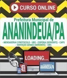 Curso On-Line MENSAGERIA E PROTOCOLO (UBS), SERVIÇOS GERAIS - SERVENTE (UBS) E COPERIA - SERVENTE (CAPS) - Concurso Prefeitura de Ananindeua 2020
