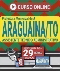 Curso On-Line ASSISTENTE TÉCNICO ADMINISTRATIVO - Concurso Prefeitura de Araguaína 2020