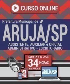 Curso On-Line ASSISTENTE, AUXILIAR E OFICIAL ADMINISTRATIVO - ESCRITURÁRIO - Concurso Prefeitura de Arujá 2019