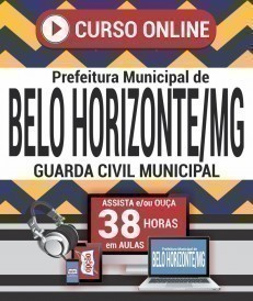 Curso On-Line GUARDA CIVIL MUNICIPAL - Concurso Prefeitura de Belo Horizonte 2019