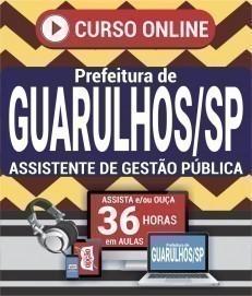 Curso On-Line ASSISTENTE DE GESTÃO PÚBLICA - Concurso Prefeitura de Guarulhos 2019