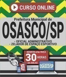 Curso On-Line OFICIAL ADMINISTRATIVO E ZELADOR DE ESPAÇO ESPORTIVO - Concurso Prefeitura de Osasco 2019