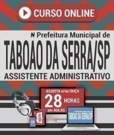 Curso On-Line ASSISTENTE ADMINISTRATIVO - Concurso Prefeitura de Taboão da Serra 2019
