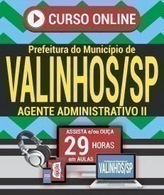 Curso On-Line AGENTE ADMINISTRATIVO II - Concurso Prefeitura de Valinhos 2019