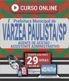 Curso On-Line AGENTE DE GESTÃO - ASSISTENTE ADMINISTRATIVO - Concurso Prefeitura de Várzea Paulista 2020