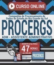 Curso On-Line ADM - ASSISTENTE ADMINISTRATIVO - Concurso PROCERGS 2019