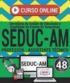 Curso On-Line ASSISTENTE TÉCNICO - Concurso SEDUC AM 2018
