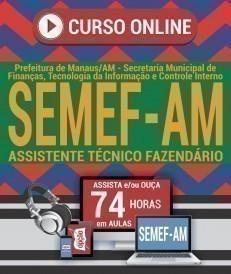 Curso On-Line ASSISTENTE TÉCNICO FAZENDÁRIO - Concurso SEMEF AM 2019