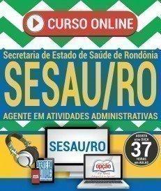 Curso On-Line AGENTE EM ATIVIDADES ADMINISTRATIVAS - Concurso SESAU RO 2017