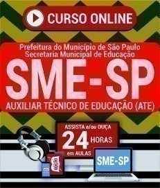 Curso On-Line AUXILIAR TÉCNICO DE EDUCAÇÃO (ATE) - Concurso SME SP 2019