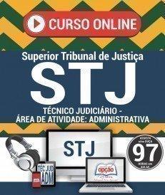 Curso On-Line TÉCNICO JUDICIÁRIO - ÁREA DE ATIVIDADE: ADMINISTRATIVA - Concurso STJ 2018
