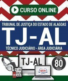 Curso On-Line TÉCNICO JUDICIÁRIO - ÁREA JUDICIÁRIA - Concurso TJ AL 2018
