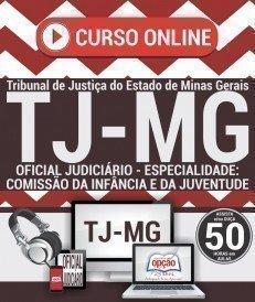Curso On-Line OFICIAL JUDICIÁRIO - COMISSÁRIO DA INFÂNCIA E DA JUVENTUDE - Concurso TJ MG 2017