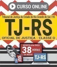 Curso On-Line OFICIAL DE JUSTIÇA - CLASSE O - Concurso TJ RS 2020