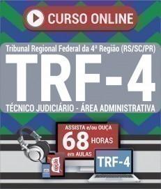 Curso On-Line TÉCNICO JUDICIÁRIO - ÁREA ADMINISTRATIVA - Concurso TRF 4ª Região 2019