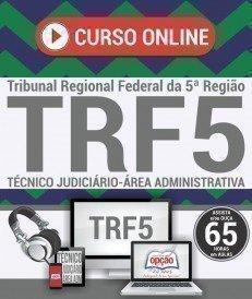 Curso On-Line TÉCNICO JUDICIÁRIO - ÁREA ADMINISTRATIVA - Concurso TRF 5ª Região 2017