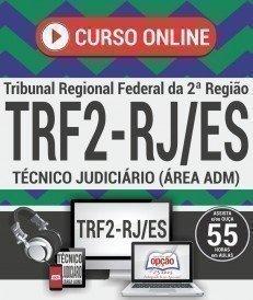 Curso On-Line TÉCNICO JUDICIÁRIO - ÁREA ADMINISTRATIVA - Concurso TRF2 RJ/ES 2017