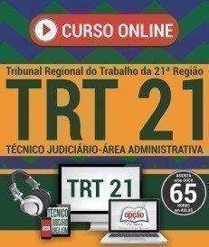 Curso On-Line TÉCNICO JUDICIÁRIO - ÁREA ADMINISTRATIVA - Concurso TRT 21ª Região 2017