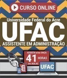 Curso On-Line ASSISTENTE EM ADMINISTRAÇÃO - Concurso UFAC 2020