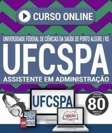 Curso On-Line ASSISTENTE EM ADMINISTRAÇÃO - Concurso UFCSPA 2018