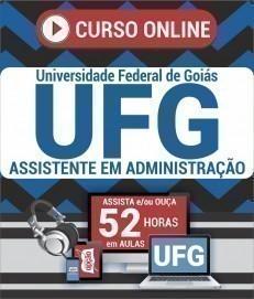 Curso On-Line ASSISTENTE EM ADMINISTRAÇÃO - Concurso UFG 2019