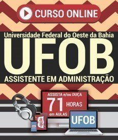 Curso On-Line ASSISTENTE EM ADMINISTRAÇÃO - Concurso UFOB 2018