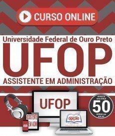 Curso On-Line ASSISTENTE EM ADMINISTRAÇÃO (Vídeoaula) - Concurso UFOP 2018