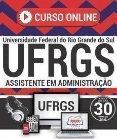 Curso On-Line ASSISTENTE EM ADMINISTRAÇÃO - Concurso UFRGS 2018