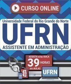 Curso On-Line ASSISTENTE EM ADMINISTRAÇÃO - Concurso UFRN 2019
