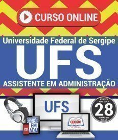 Curso On-Line ASSISTENTE EM ADMINISTRAÇÃO - Concurso UFS 2018