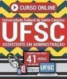 Curso On-Line ASSISTENTE EM ADMINISTRAÇÃO - Concurso UFSC 2019