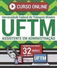 Curso On-Line ASSISTENTE EM ADMINISTRAÇÃO - Concurso UFTM 2018