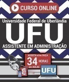 Curso On-Line ASSISTENTE EM ADMINISTRAÇÃO - Concurso UFU 2019