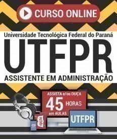 Curso On-Line ASSISTENTE EM ADMINISTRAÇÃO - Concurso UTFPR 2019