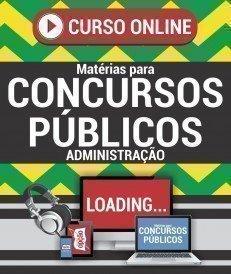 Curso On-Line ADMINISTRAÇÃO - Matérias para Concursos Públicos