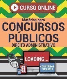 Curso On-Line DIREITO ADMINISTRATIVO - Matérias para Concursos Públicos