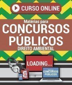 Curso On-Line DIREITO AMBIENTAL - Matérias para Concursos Públicos