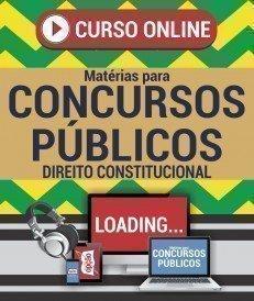Curso On-Line DIREITO CONSTITUCIONAL - Matérias para Concursos Públicos