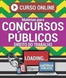 Curso On-Line DIREITO DO TRABALHO - Matérias para Concursos Públicos