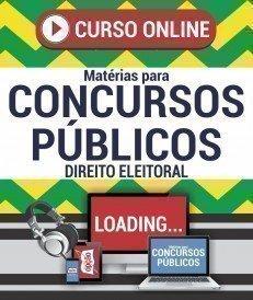 Curso On-Line DIREITO ELEITORAL - Matérias para Concursos Públicos