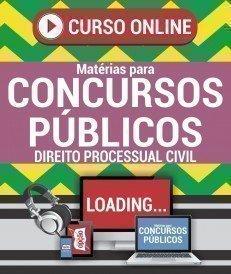 Curso On-Line DIREITO PROCESSUAL CIVIL - Matérias para Concursos Públicos