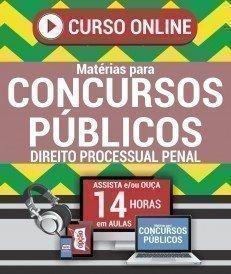 Curso On-Line DIREITO PROCESSUAL PENAL - Matérias para Concursos Públicos