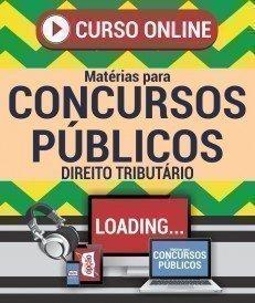 Curso On-Line DIREITO TRIBUTÁRIO - Matérias para Concursos Públicos
