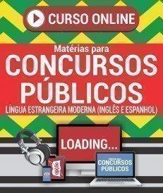 Curso On-Line LÍNGUA ESTRANGEIRA MODERNA (INGLÊS E ESPANHOL) - Matérias para Concursos Públicos